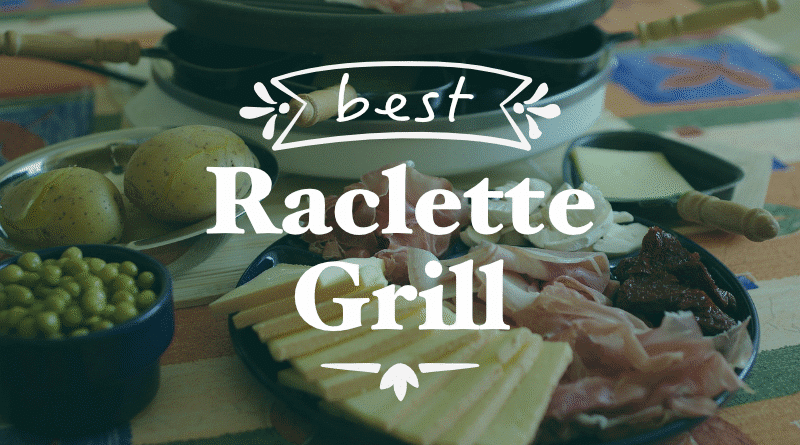 Raclette Grill Guide