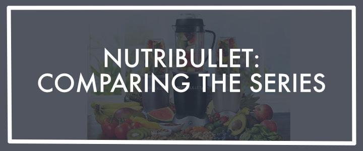 Nutribullet 600 vs 900 vs 1000 vs 1200 – Comparing the Series